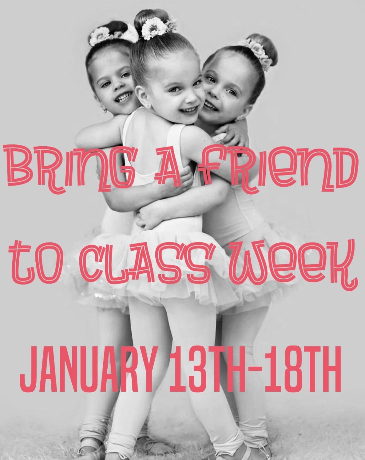 Bring a friend to class week! Jan 13th-18th