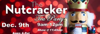 Nutcracker Tea Party, Dec. 9th